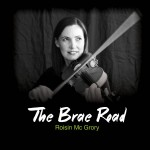 Roisin Mc Grory, Brae Road CD Cover , Inishowen, Donegal, Ireland, Fiddle, Irish Music, Ceol na Coille Summer School, Summer School,